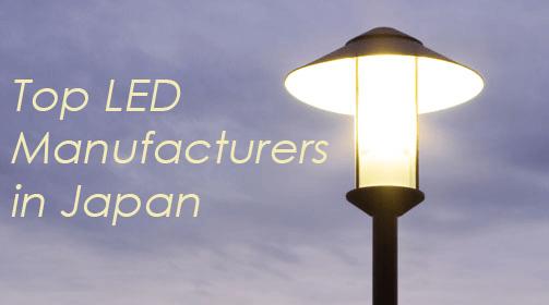 Top 8 nhà máy sản xuất đèn LED ở Nhật bản