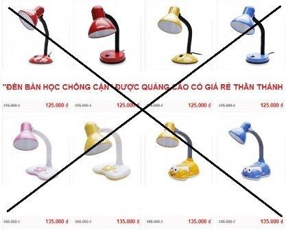 Không có loại đèn bàn học nào vừa tốt vừa rẻ lại vừa chống cận thị như quảng cáo.
